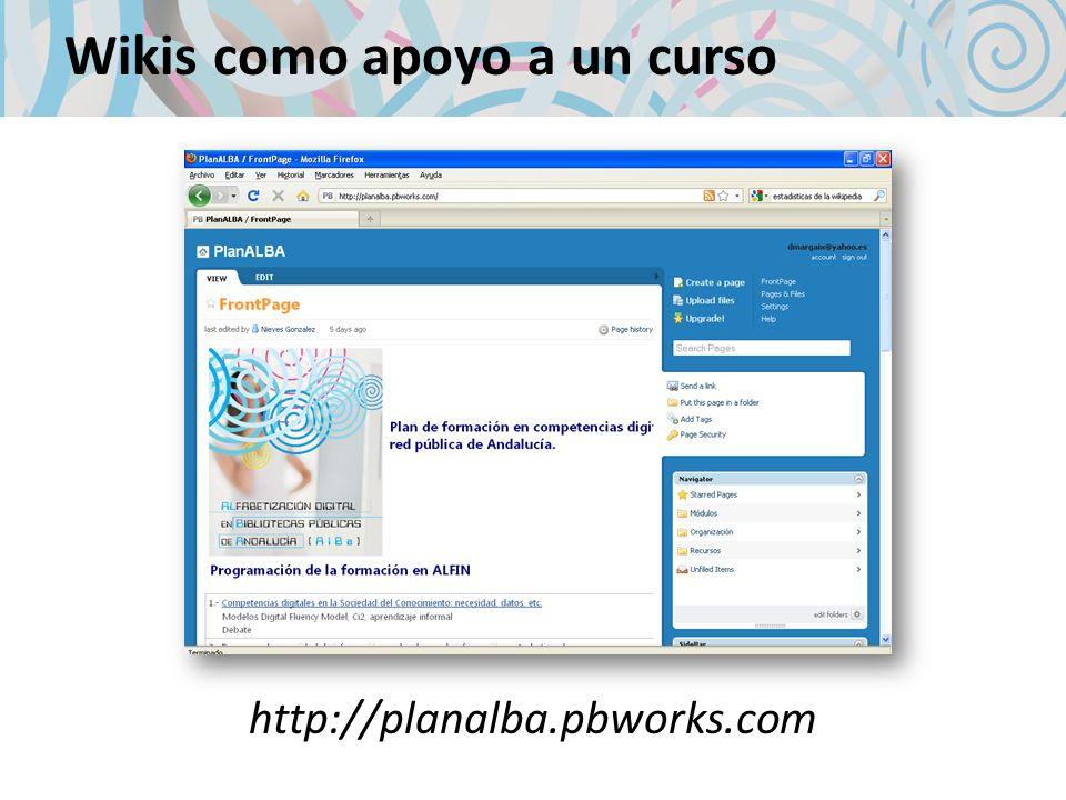 Wikis como apoyo a un curso http://planalba.pbworks.com