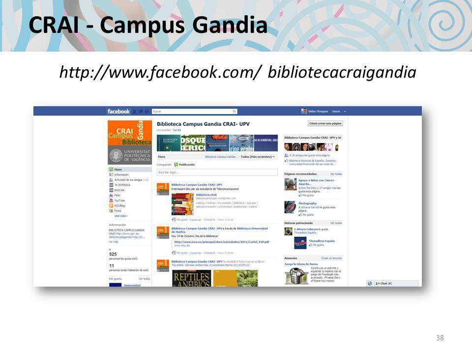CRAI - Campus Gandia 38 http://www.facebook.com/ bibliotecacraigandia