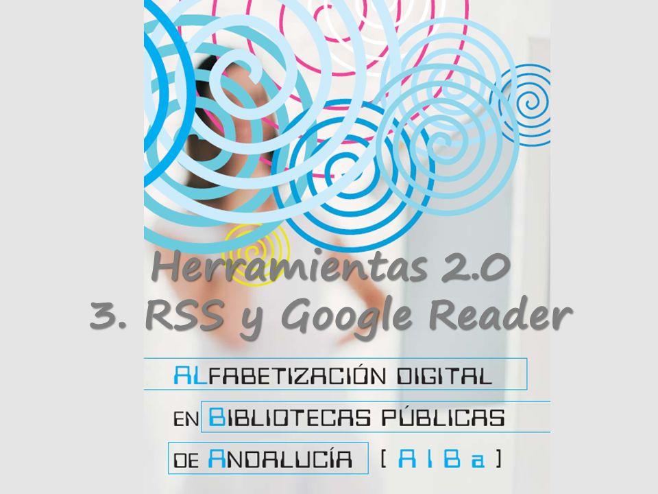 Herramientas 2.0 3. RSS y Google Reader