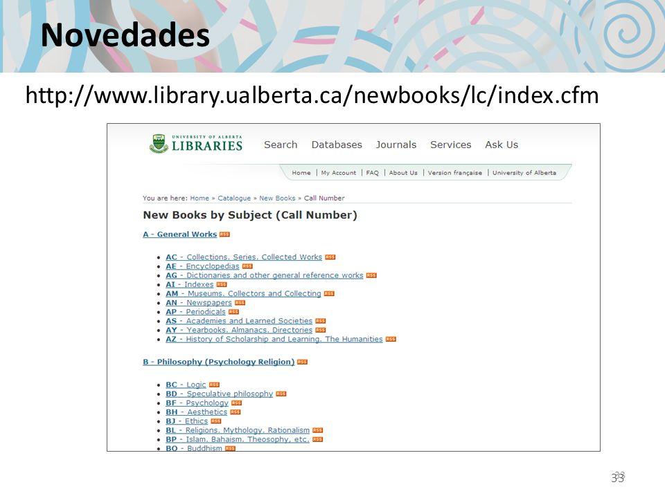 33 Novedades 33 http://www.library.ualberta.ca/newbooks/lc/index.cfm