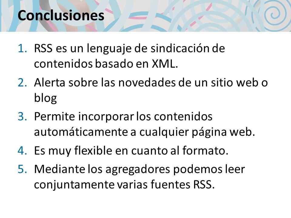 1.RSS es un lenguaje de sindicación de contenidos basado en XML.