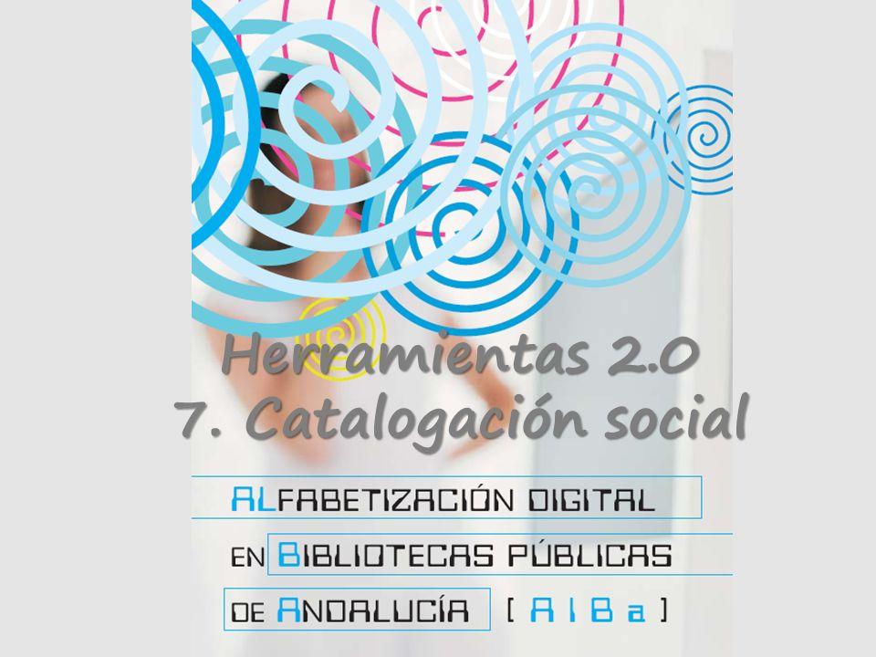 Herramientas 2.0 7. Catalogación social