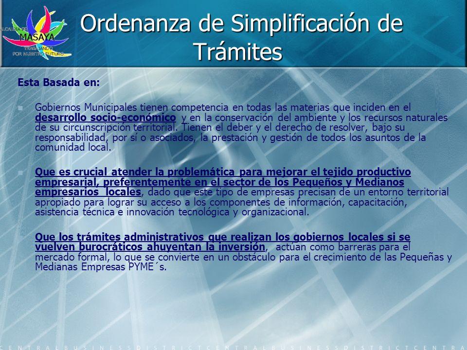 Ordenanza de Simplificación de Trámites Ordenanza de Simplificación de Trámites Esta Basada en: Gobiernos Municipales tienen competencia en todas las