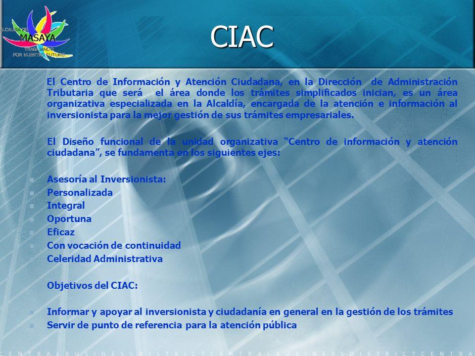 CIAC El Centro de Información y Atención Ciudadana, en la Dirección de Administración Tributaria que será el área donde los trámites simplificados ini