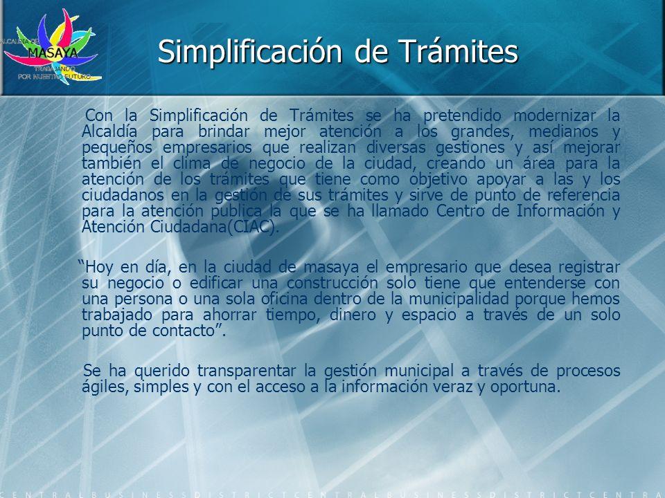 Simplificación de Trámites Con la Simplificación de Trámites se ha pretendido modernizar la Alcaldía para brindar mejor atención a los grandes, median