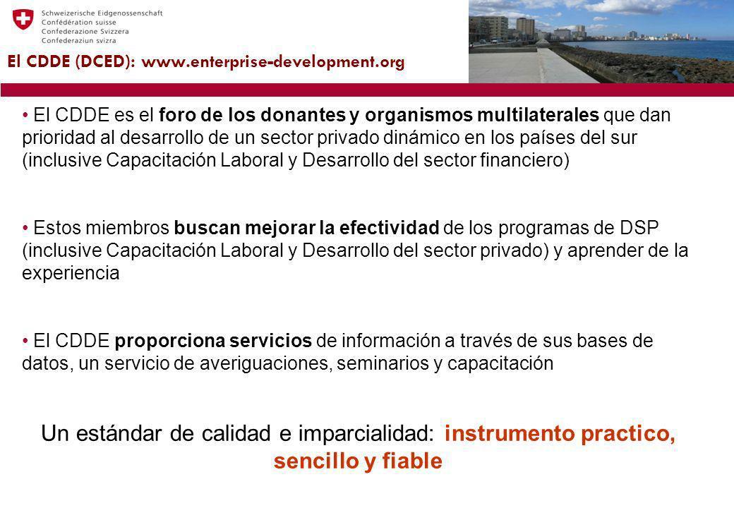 El CDDE (DCED): www.enterprise-development.org El CDDE es el foro de los donantes y organismos multilaterales que dan prioridad al desarrollo de un se