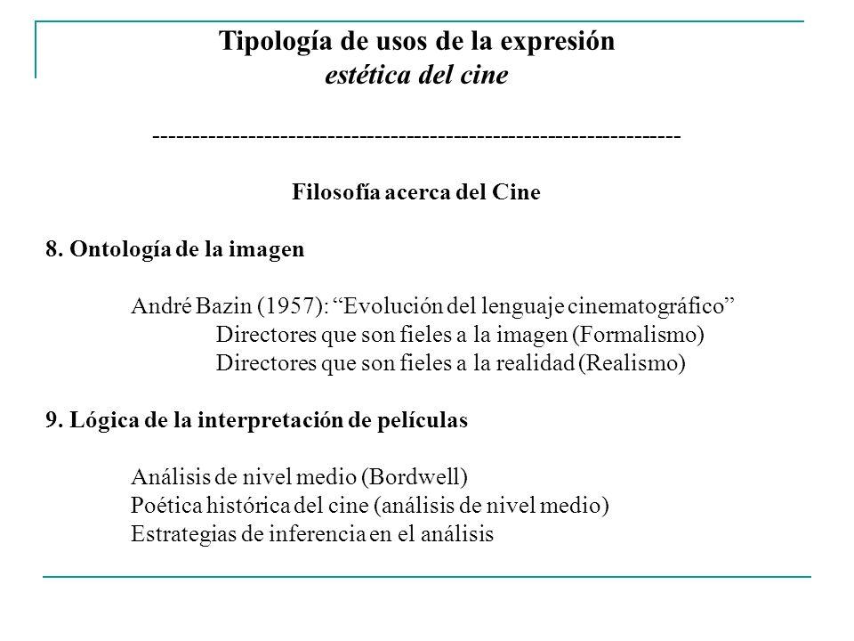 Tipología de usos de la expresión estética del cine ------------------------------------------------------------------- Filosofía acerca del Cine 10.