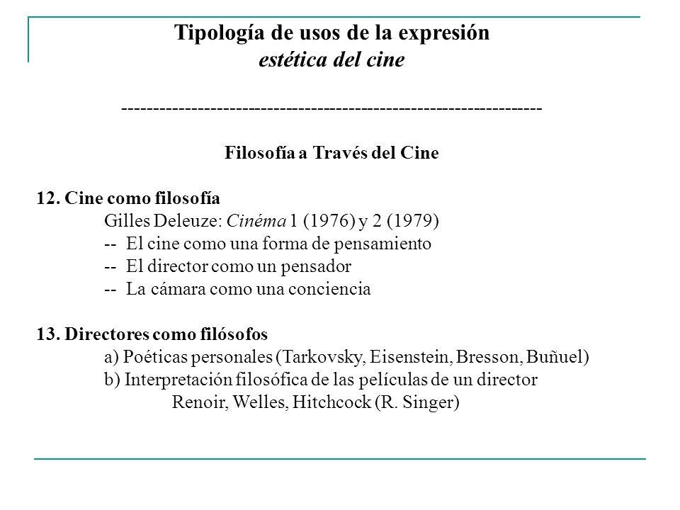 Tipología de usos de la expresión estética del cine ------------------------------------------------------------------- Filosofía a Través del Cine 14.