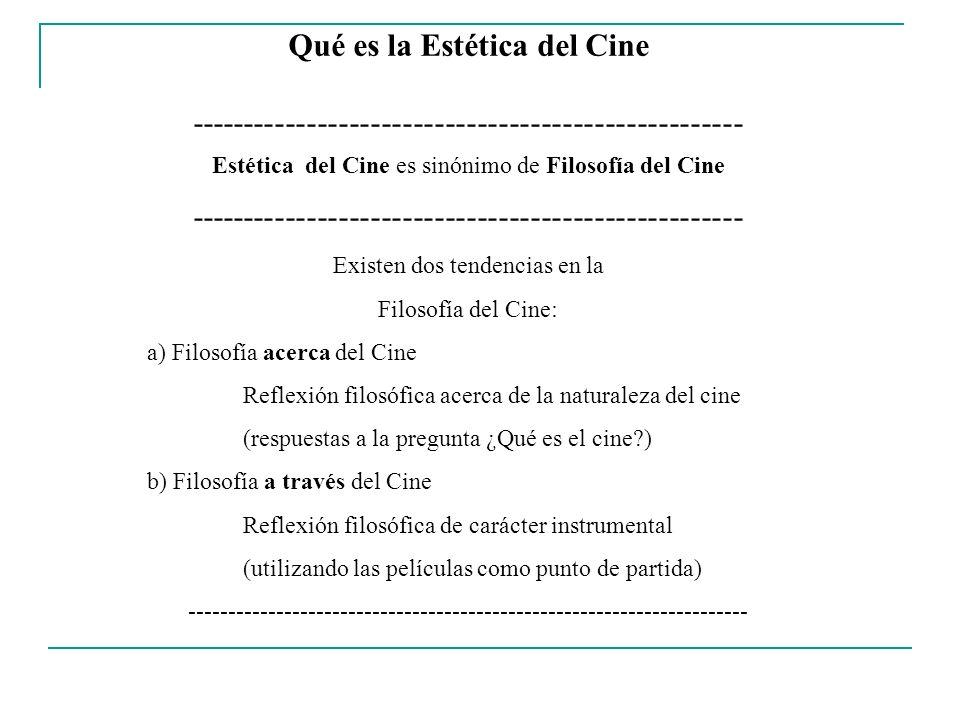 Áreas de la Estética del Cine ----------------------------------------------------- Filosofía acerca del Cine 1.