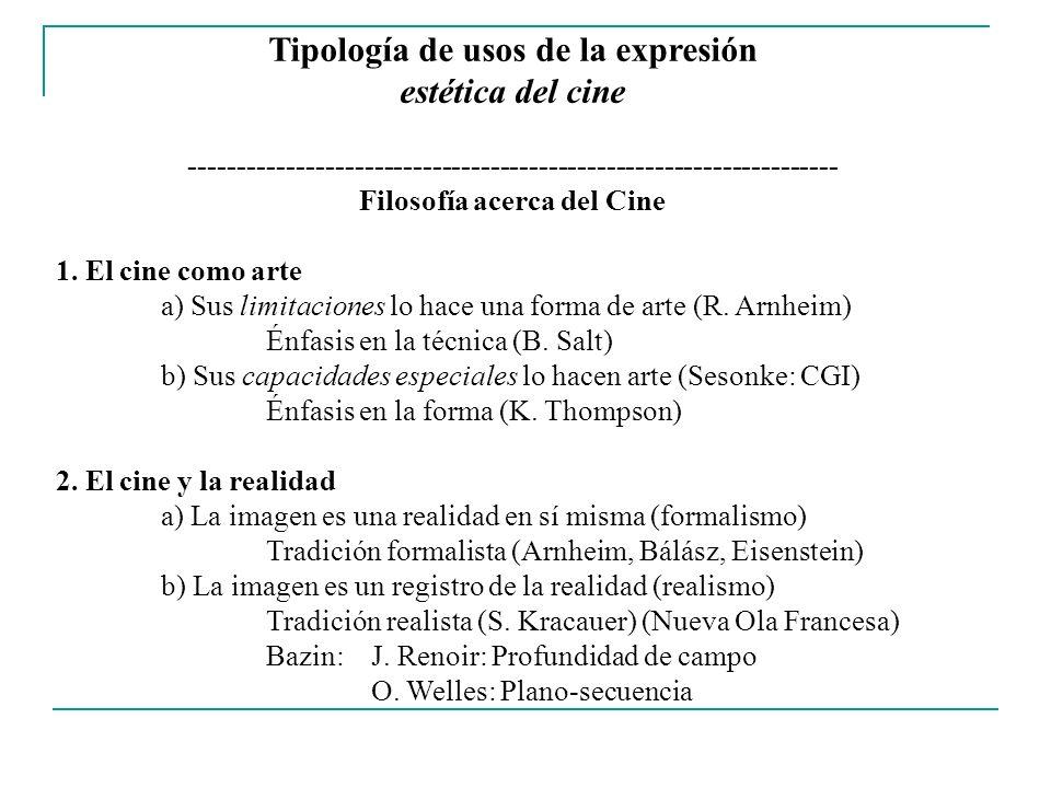 Tipología de usos de la expresión estética del cine ------------------------------------------------------------------- Filosofía acerca del Cine 3.