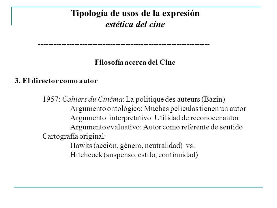 Tipología de usos de la expresión estética del cine ------------------------------------------------------------------- Filosofía acerca del Cine 4.