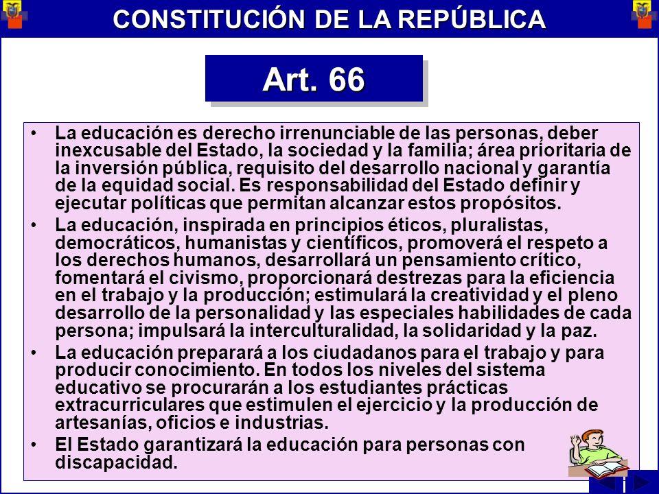 La educación es derecho irrenunciable de las personas, deber inexcusable del Estado, la sociedad y la familia; área prioritaria de la inversión públic
