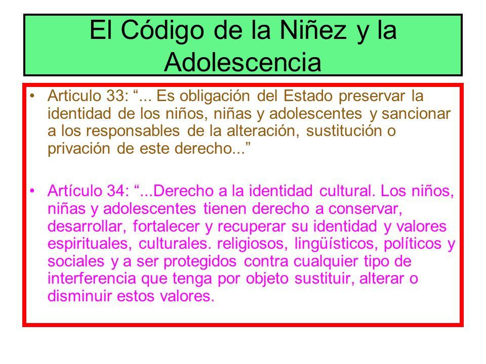 El Código de la Niñez y la Adolescencia Articulo 33:... Es obligación del Estado preservar la identidad de los niños, niñas y adolescentes y sancionar