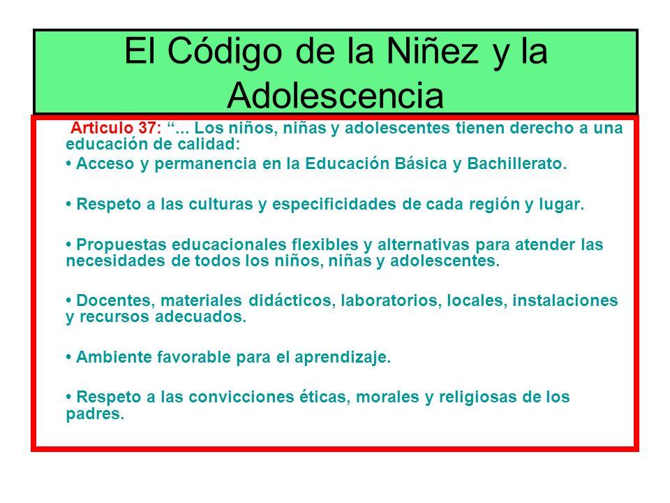 Articulo 37:... Los niños, niñas y adolescentes tienen derecho a una educación de calidad: Acceso y permanencia en la Educación Básica y Bachillerato.