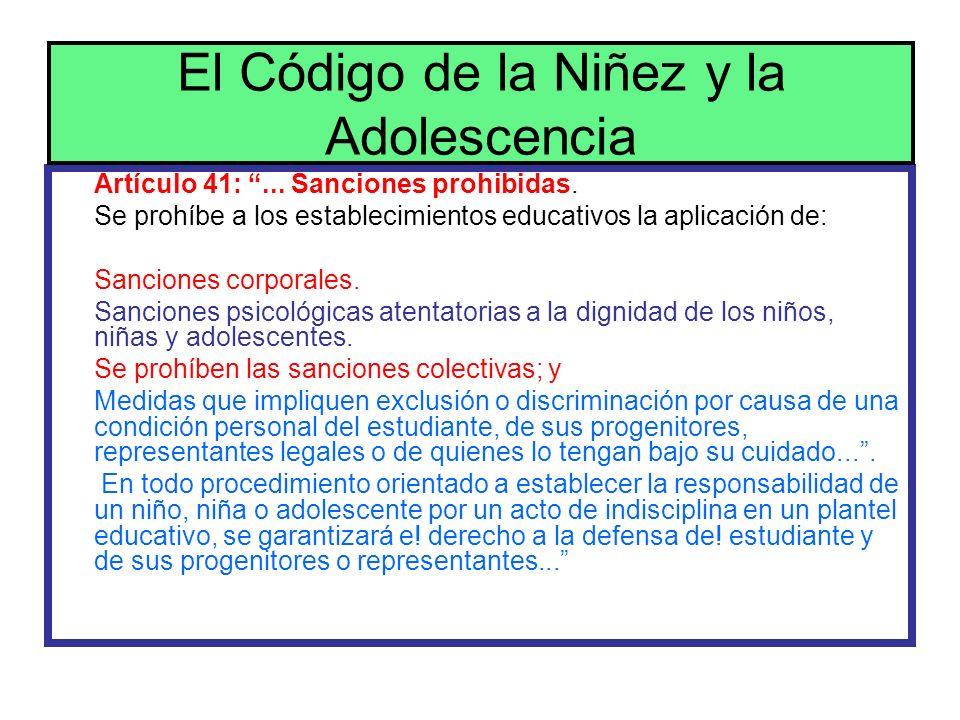 Artículo 41:... Sanciones prohibidas. Se prohíbe a los establecimientos educativos la aplicación de: Sanciones corporales. Sanciones psicológicas aten