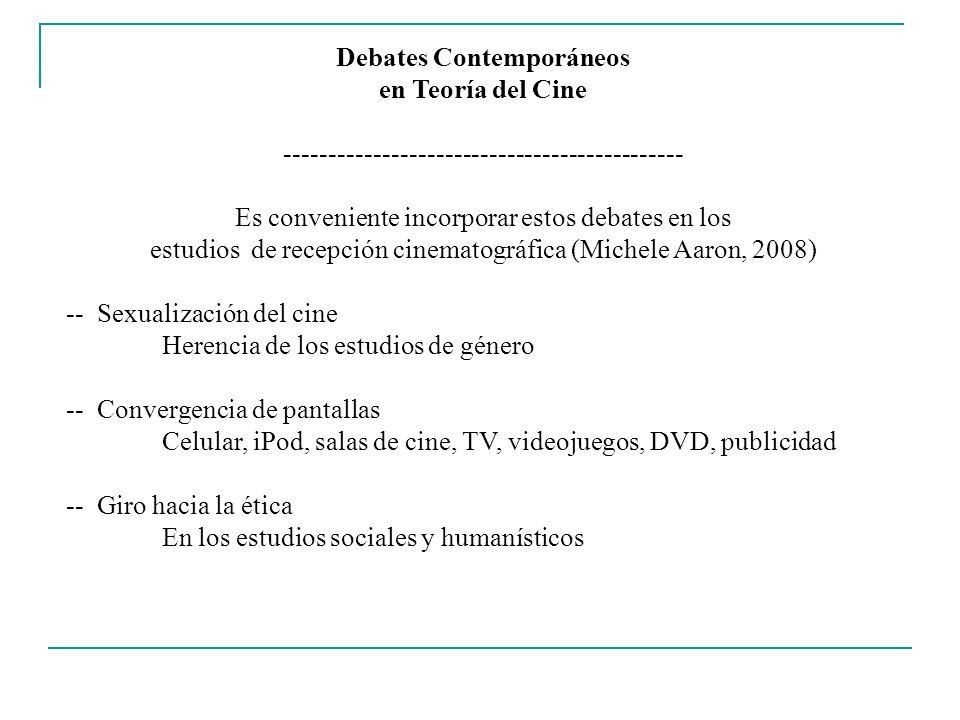 Debates Contemporáneos en Teoría del Cine --------------------------------------------- Es conveniente incorporar estos debates en los estudios de rec