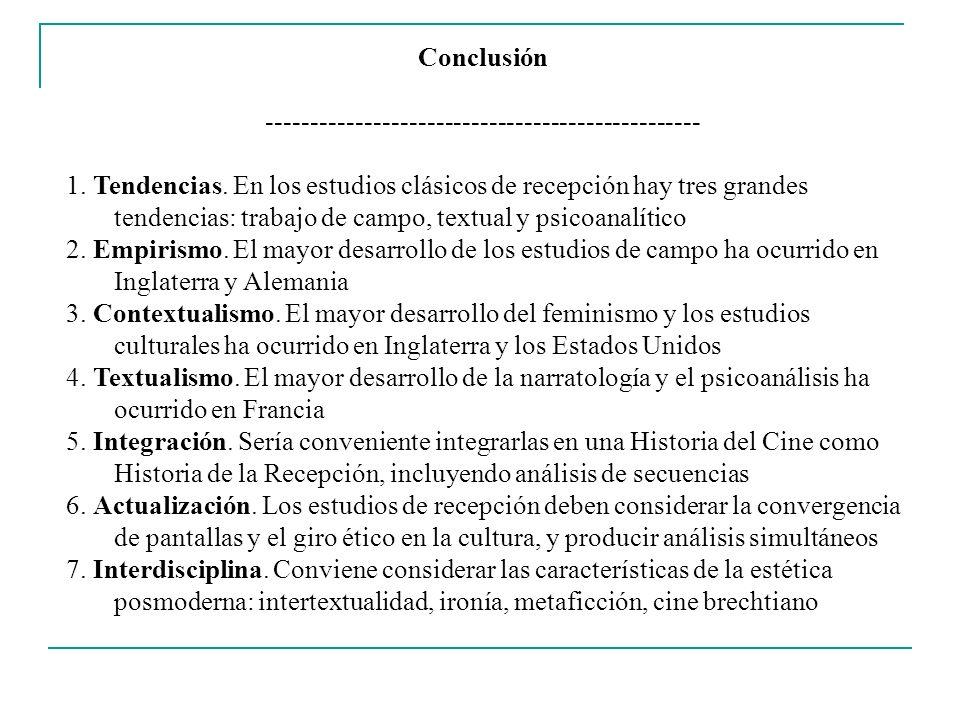 Conclusión ------------------------------------------------- 1. Tendencias. En los estudios clásicos de recepción hay tres grandes tendencias: trabajo
