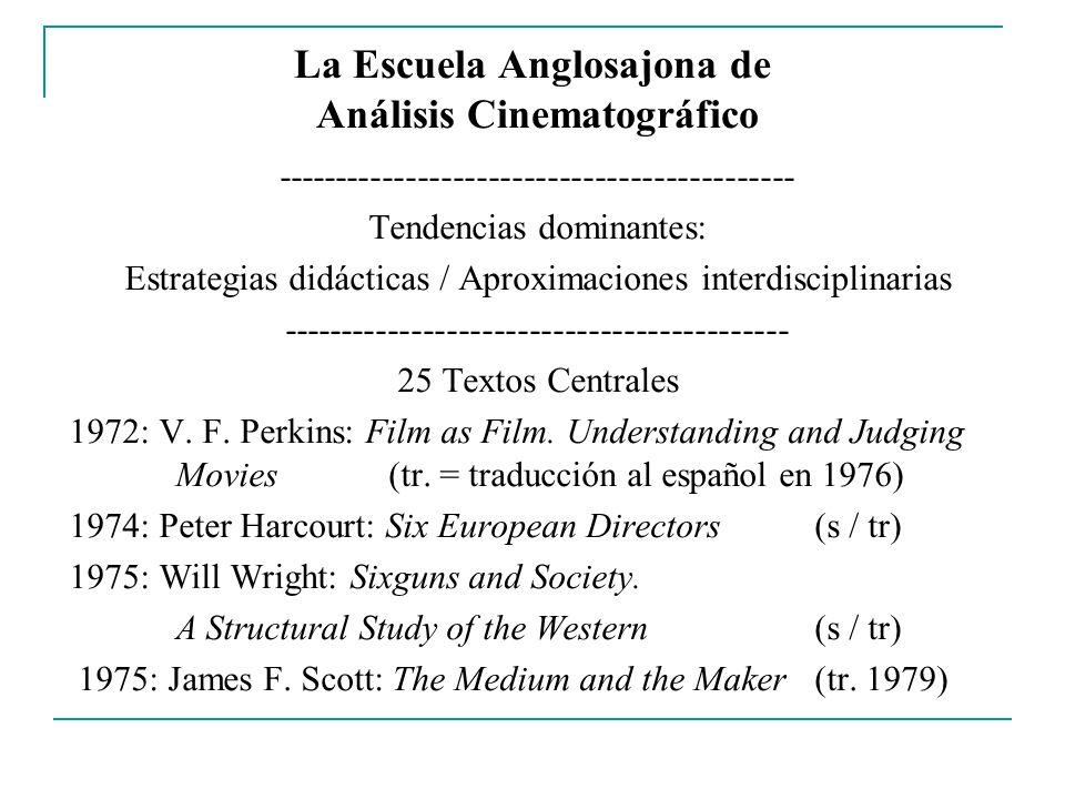 La Escuela Anglosajona de Análisis Cinematográfico -------------------------------------------- Tendencias dominantes: Estrategias didácticas / Aproxi
