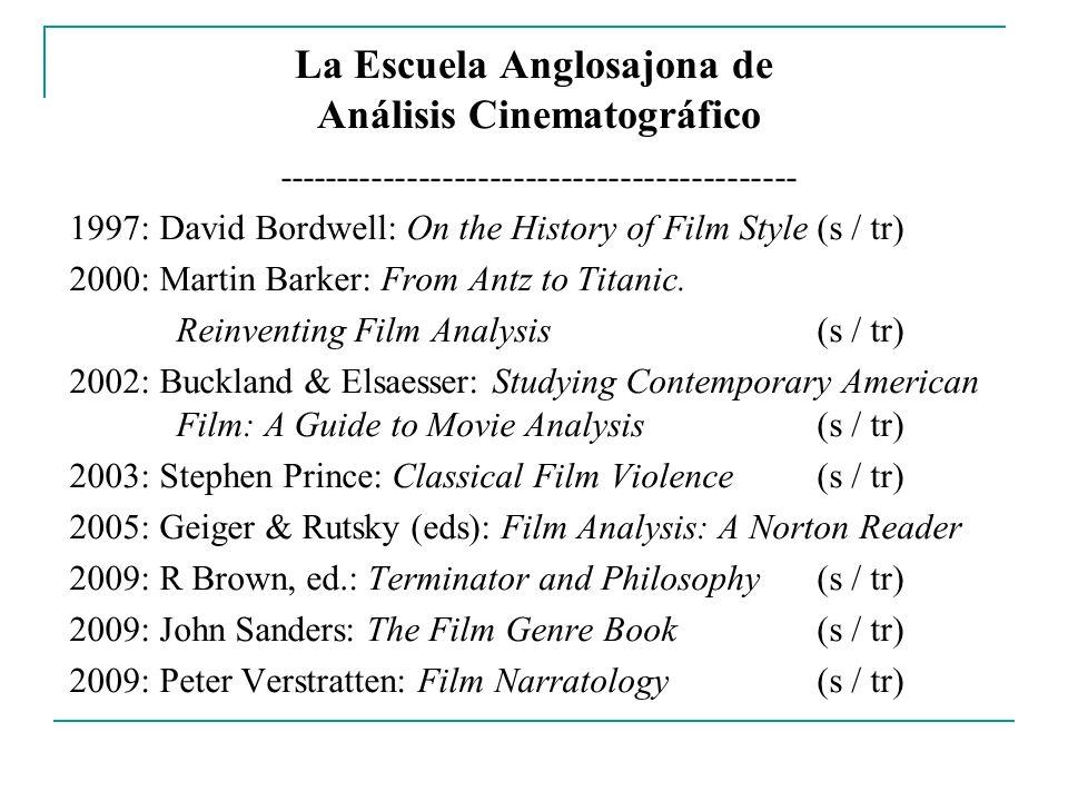La Escuela Anglosajona de Análisis Cinematográfico -------------------------------------------- 1997: David Bordwell: On the History of Film Style(s /