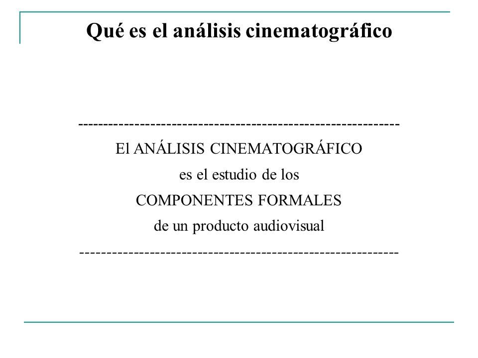 Qué es el análisis cinematográfico ------------------------------------------------------------- El ANÁLISIS CINEMATOGRÁFICO es el estudio de los COMP