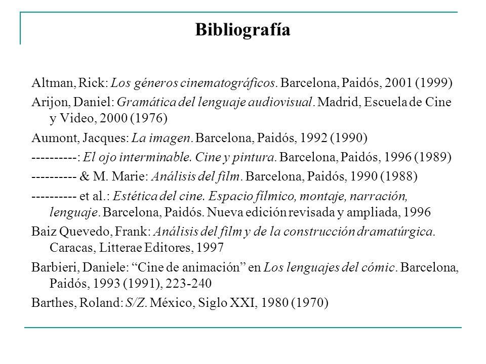 Bibliografía Altman, Rick: Los géneros cinematográficos. Barcelona, Paidós, 2001 (1999) Arijon, Daniel: Gramática del lenguaje audiovisual. Madrid, Es