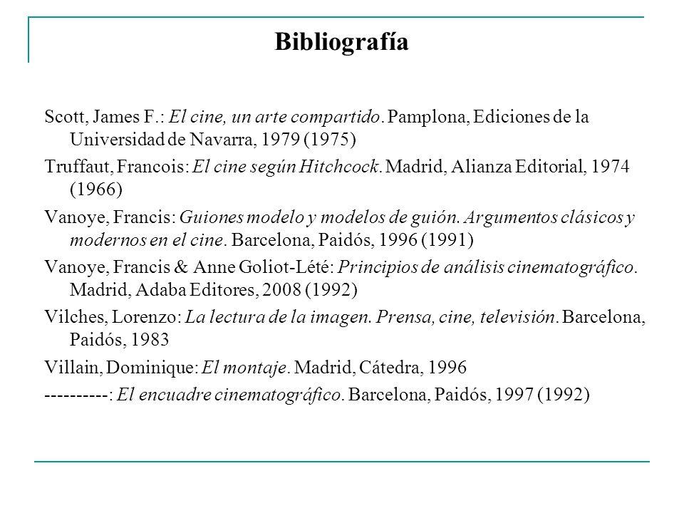 Bibliografía Scott, James F.: El cine, un arte compartido. Pamplona, Ediciones de la Universidad de Navarra, 1979 (1975) Truffaut, Francois: El cine s