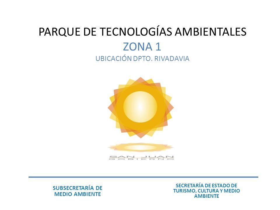 PARQUE DE TECNOLOGÍAS AMBIENTALES ZONA 1 UBICACIÓN DPTO.