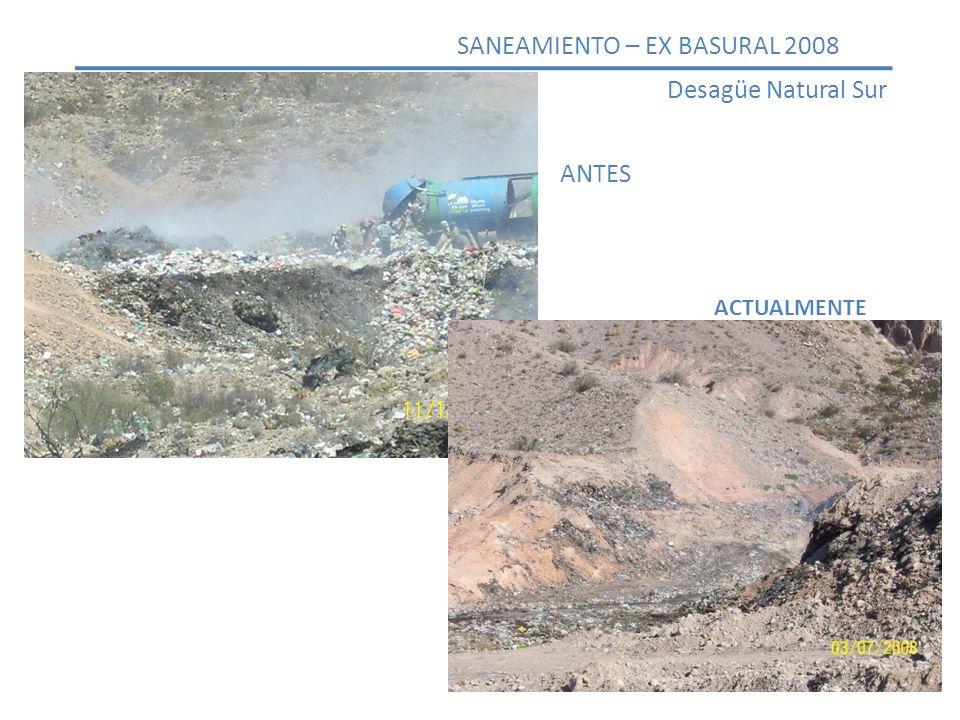 ANTES ACTUALMENTE SANEAMIENTO – EX BASURAL 2008 Desagüe Natural Sur