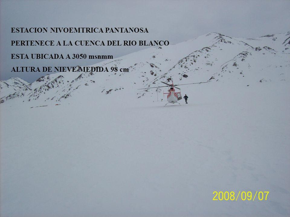 ESTACION NIVOEMTRICA PANTANOSA PERTENECE A LA CUENCA DEL RIO BLANCO ESTA UBICADA A 3050 msnmm ALTURA DE NIEVE MEDIDA 98 cm