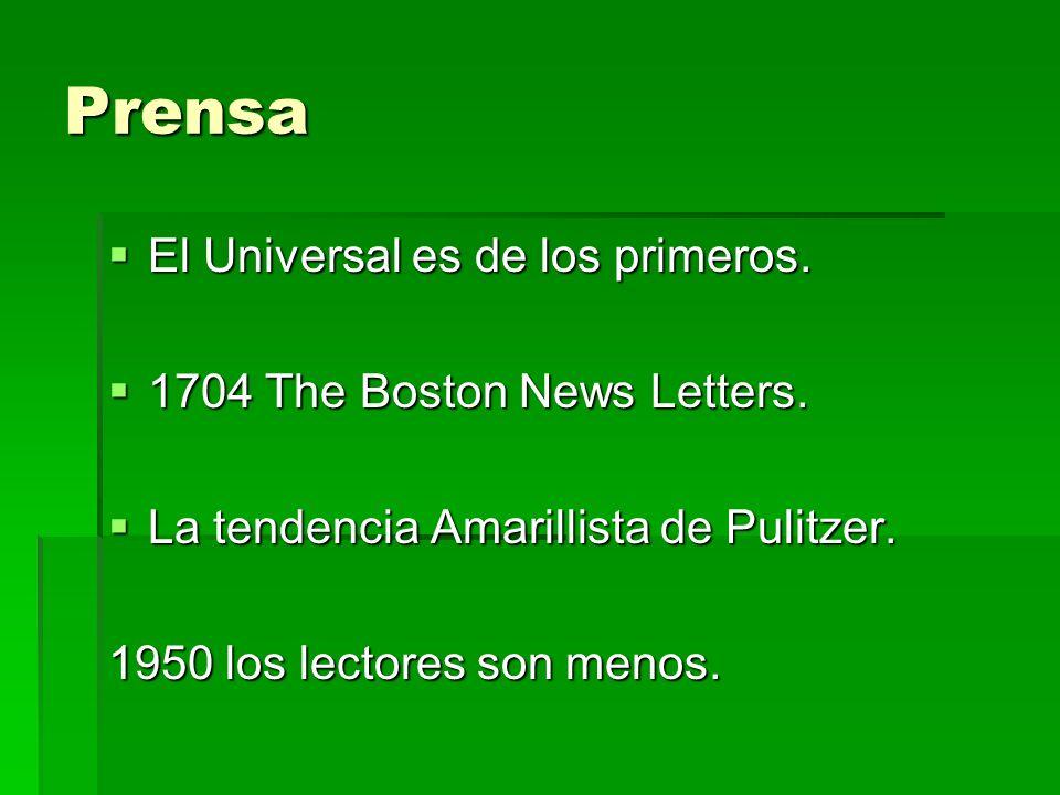 Prensa El Universal es de los primeros. El Universal es de los primeros. 1704 The Boston News Letters. 1704 The Boston News Letters. La tendencia Amar