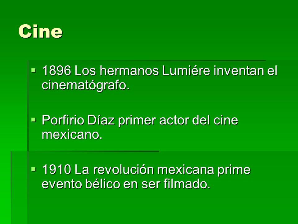 Cine 1896 Los hermanos Lumiére inventan el cinematógrafo. 1896 Los hermanos Lumiére inventan el cinematógrafo. Porfirio Díaz primer actor del cine mex