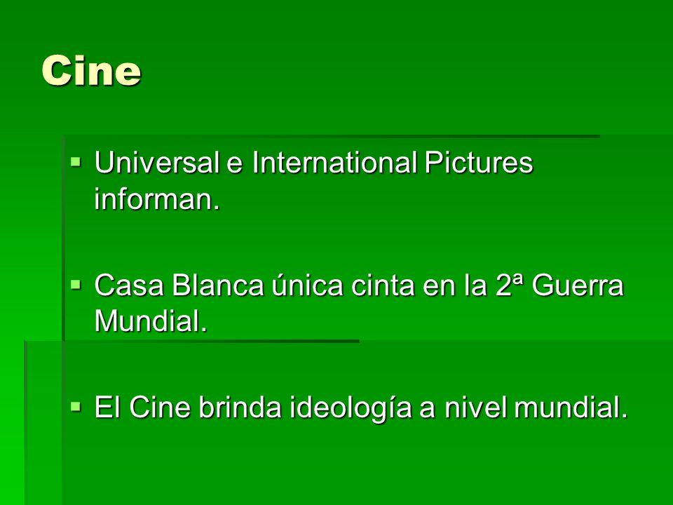 Cine Universal e International Pictures informan. Universal e International Pictures informan. Casa Blanca única cinta en la 2ª Guerra Mundial. Casa B