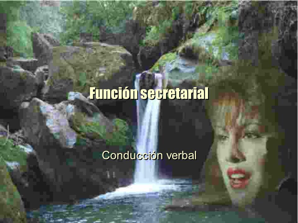 Función secretarial Conducción verbal
