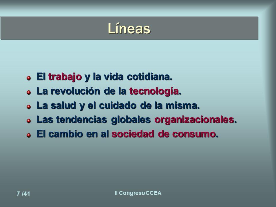 7 /41 II Congreso CCEA Líneas El trabajo y la vida cotidiana.