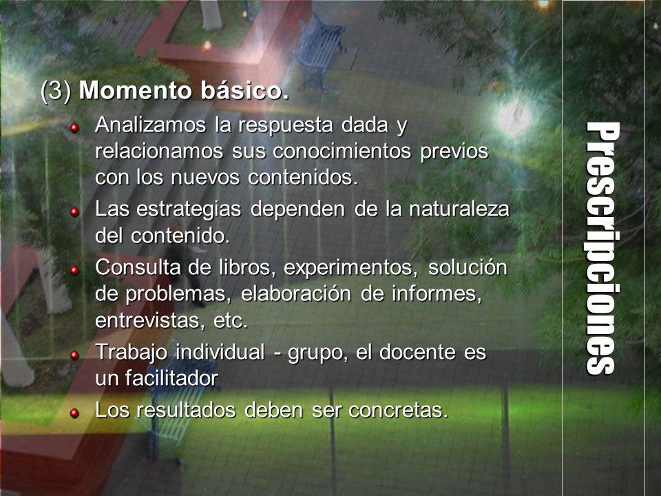 Prescripciones (3) Momento básico. Analizamos la respuesta dada y relacionamos sus conocimientos previos con los nuevos contenidos. Las estrategias de