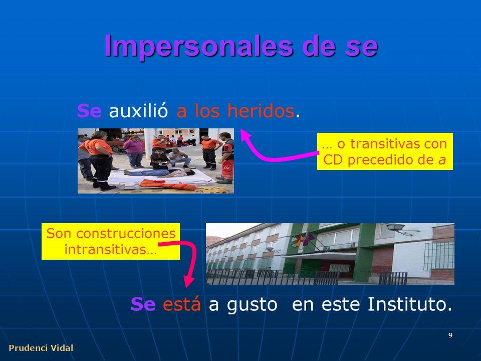 Prudenci Vidal 9 Impersonales de se Se está a gusto en este Instituto.