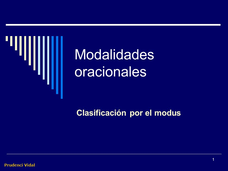 Prudenci Vidal 11 Desiderativas (optativas) Expresan un deseo Entonación próxima a las exclamativas Verbo en subjuntivo Muy relacionadas con las imperativas