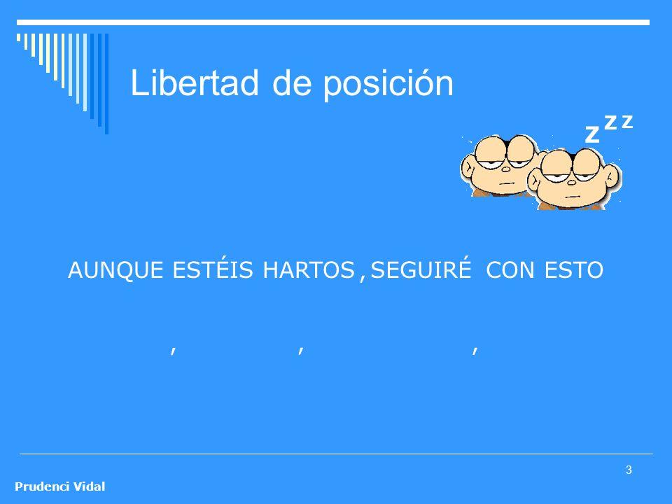Prudenci Vidal 3 Z Z Z Libertad de posición AUNQUE ESTÉIS HARTOSSEGUIRÉCON ESTO,,,,