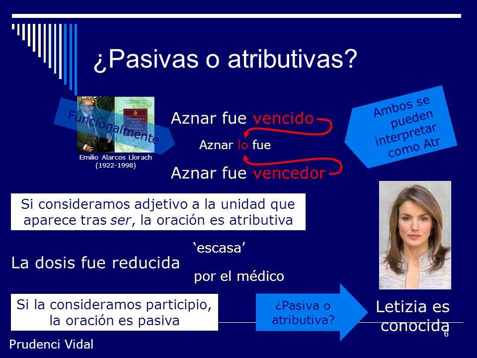 Prudenci Vidal 6 ¿Pasivas o atributivas.