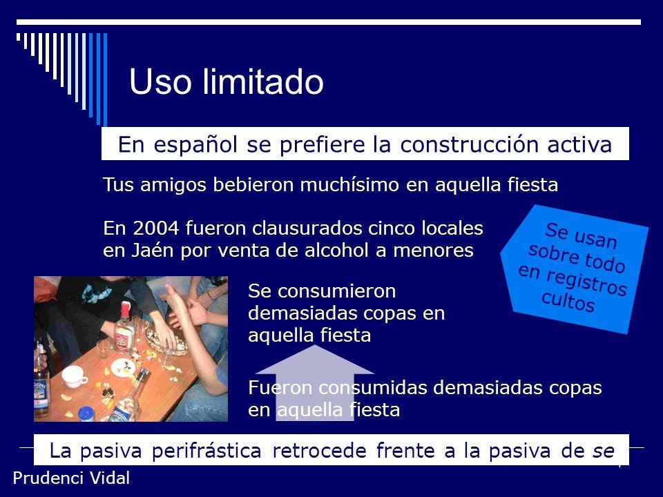 Prudenci Vidal 6 ¿Pasivas o atributivas? Aznar fue vencido Aznar fue vencedor Emilio Alarcos Llorach (1922-1998) Funcionalmente Ambos se pueden interp