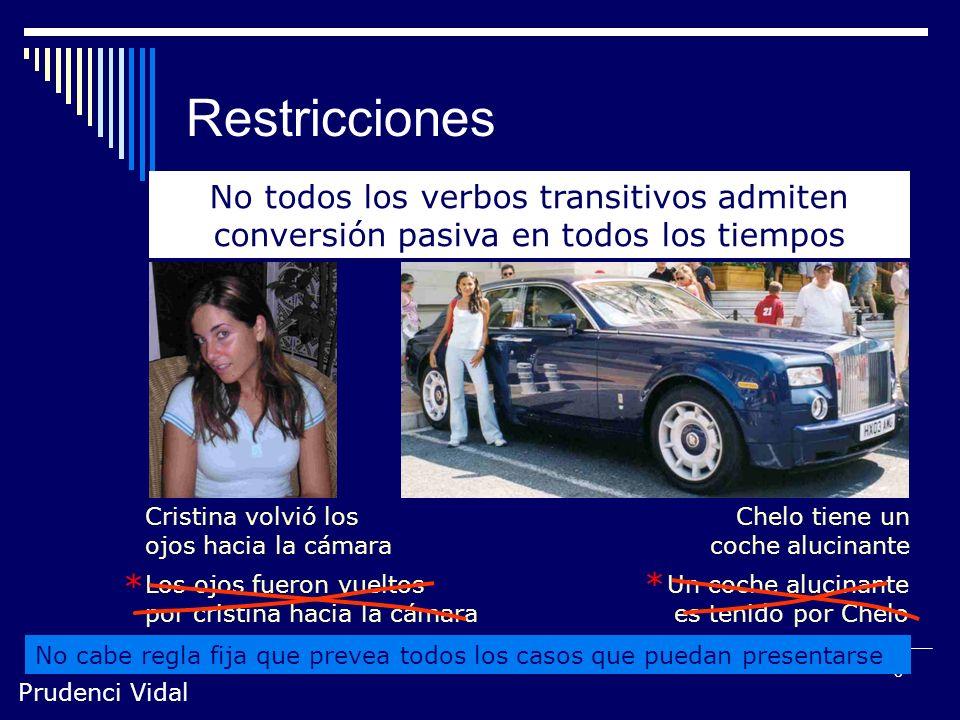 Prudenci Vidal 7 Uso limitado En español se prefiere la construcción activa Se usan sobre todo en registros cultos La pasiva perifrástica retrocede fr