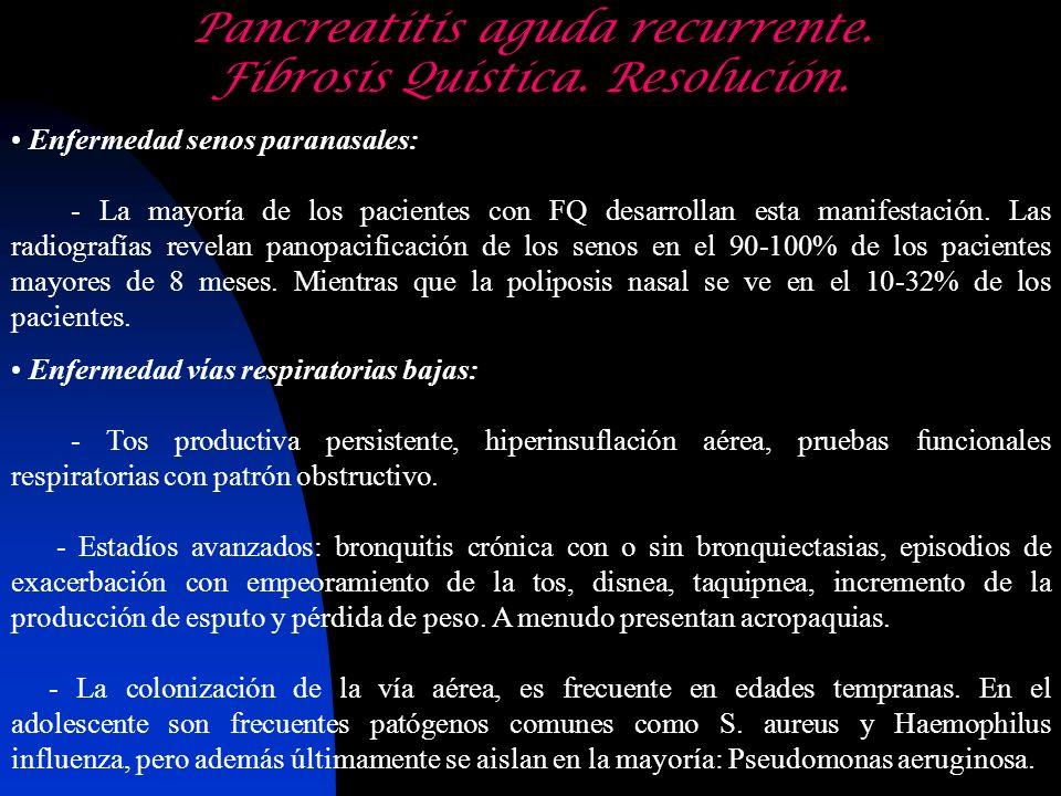 Enfermedad senos paranasales: - La mayoría de los pacientes con FQ desarrollan esta manifestación. Las radiografías revelan panopacificación de los se