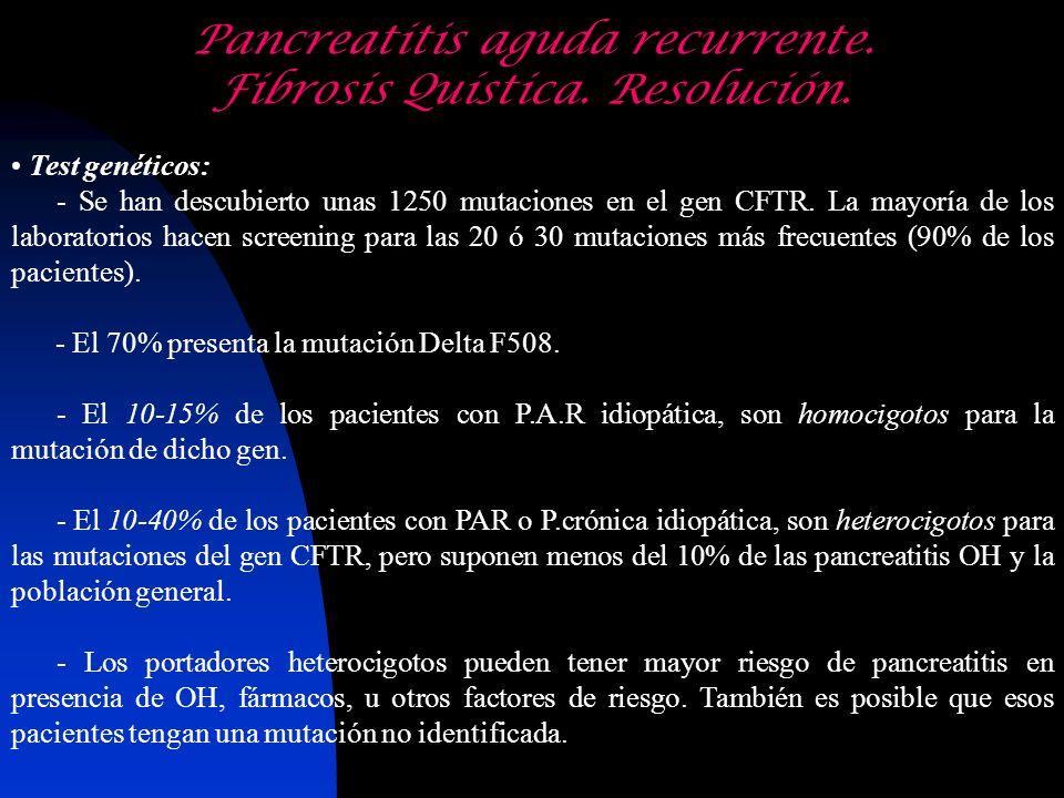 Test genéticos: - Se han descubierto unas 1250 mutaciones en el gen CFTR. La mayoría de los laboratorios hacen screening para las 20 ó 30 mutaciones m