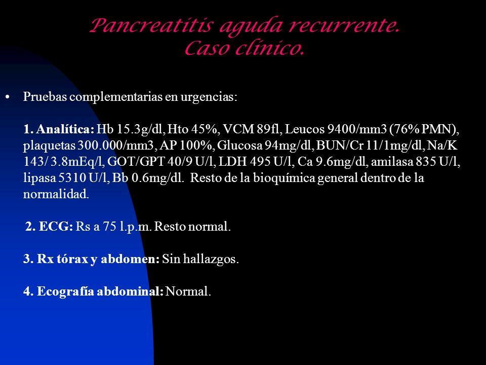 Pruebas complementarias en urgencias: 1. Analítica: Hb 15.3g/dl, Hto 45%, VCM 89fl, Leucos 9400/mm3 (76% PMN), plaquetas 300.000/mm3, AP 100%, Glucosa