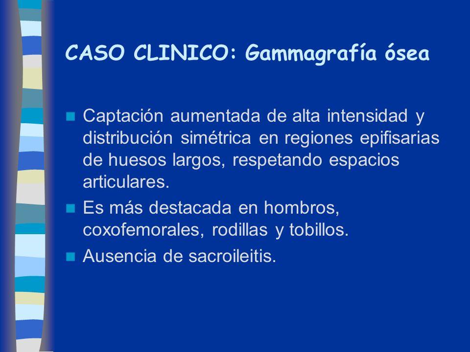 CASO CLINICO: Gammagrafía ósea Captación aumentada de alta intensidad y distribución simétrica en regiones epifisarias de huesos largos, respetando es