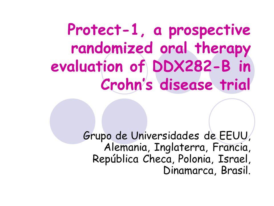 Protect-1, a prospective randomized oral therapy evaluation of DDX282-B in Crohns disease trial Grupo de Universidades de EEUU, Alemania, Inglaterra,