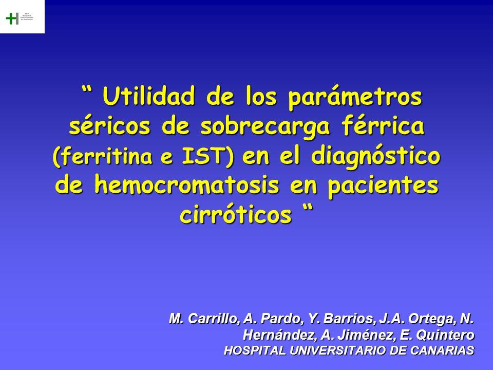Utilidad de los parámetros séricos de sobrecarga férrica (ferritina e IST) en el diagnóstico de hemocromatosis en pacientes cirróticos Utilidad de los