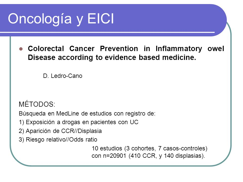 Oncología y EICI Colorectal Cancer Prevention in Inflammatory owel Disease according to evidence based medicine.
