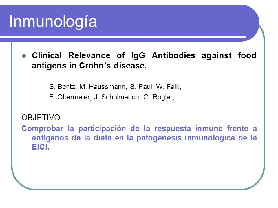 Inmunología Clinical Relevance of IgG Antibodies against food antigens in Crohns disease.
