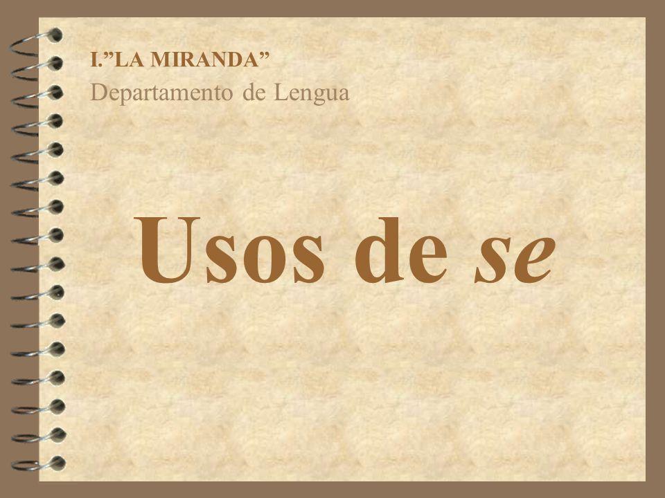 Usos de se Departamento de Lengua I.LA MIRANDA